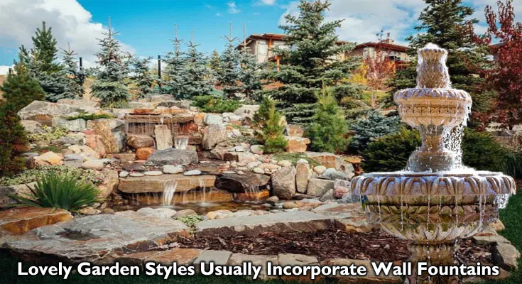 Lovely Garden Styles Usually Incorporate Wall Fountains
